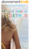 Love Will Keep Us Together (Miracle Girls Book 4) (English Edition)