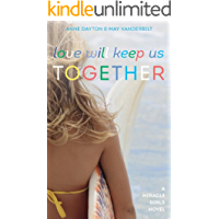 Love Will Keep Us Together (Miracle Girls Book