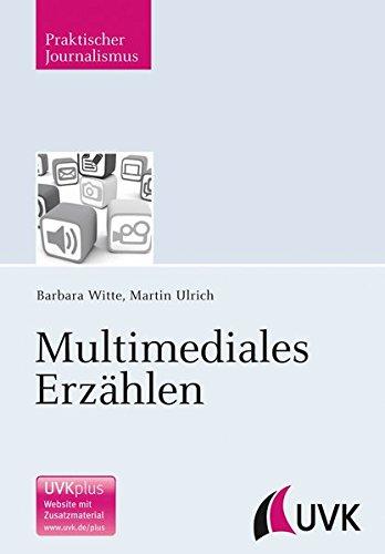 Multimediales Erzählen (Praktischer Journalismus)