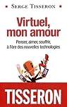 Virtuel, mon amour par Tisseron