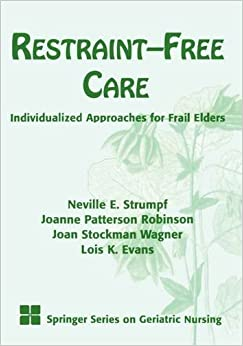 Book Restraint-Free Care: Individualized Approaches for Frail Elders by Neville Strumpf PhD RN C FAAN (1998-10-15)