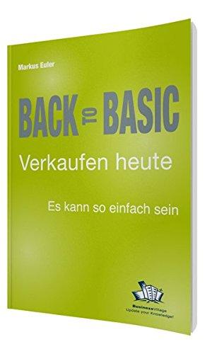 Back to Basic – Verkaufen heute: Es kann so einfach sein