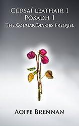 Cúrsaí leathair 1: Pósadh 1: Dialanna an Chúgair, na Réamhscéalta (Irish Edition)
