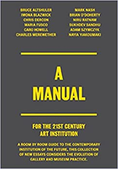 Written by Bruce Altshuler: A Manual For the 21st Century Art ...