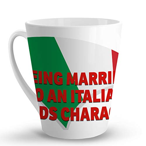 (Makoroni - BEING MARRIED TO AN ITALIAN BUILDS CHARACTER Italian Italy Flag - 12 Oz. Unique LATTE MUG, Coffee)
