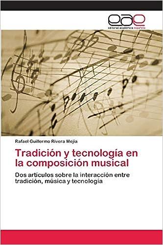 Tradición y tecnología en la composición musical: Amazon.es: Rivera Mejía, Rafael Guillermo: Libros