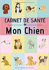 Carnet de santé de mon chien: Education , comportements , soins   120 pages, 15cm x 23cm, A5   Idéal pour les propriétaires d'un chien  