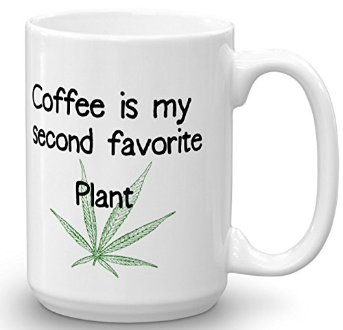 Coffee Is My Second Favorite Plant / Original Gift Idea by For You By Rose / Marijuana reference / Cannabis / Pot / Weed (15 (Cute Halloween Ideas For Two Friends)