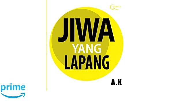 Jiwa yang Lapang (Indonesian Edition): A. K.: 9786020275109: Amazon.com: Books