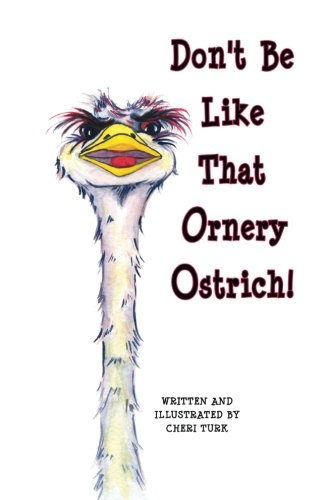 Don't Be Like That Ornery Ostrich! (Volume 1) ()