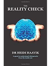 The Reality Check: A Quest To Understand Chiropractic From The Inside Out