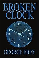 Broken Clock by George Ebey (2004-09-08)
