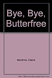 Bye, Bye, Butterfree