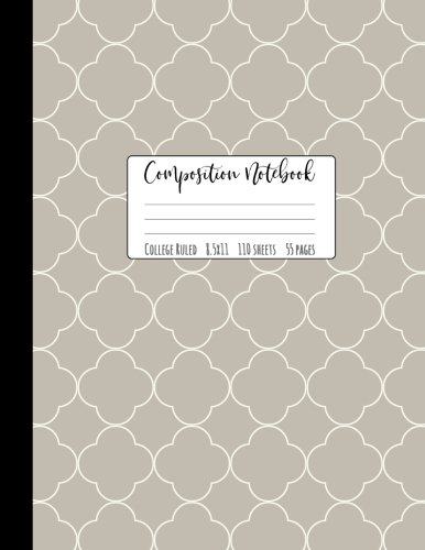 """Composition Notebook College Ruled: Grey Trellis Notebook, School Notebooks, Gray Quatrefoil Composition Book, Moroccan Gifts, Cute Composition Notebooks For Girls, College Notebooks, 8.5"""" x 11"""" by Happy Eden Co"""