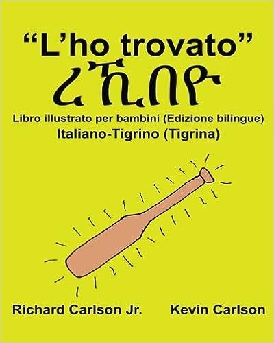 Amazon Com L Ho Trovato Libro Illustrato Per Bambini Italiano
