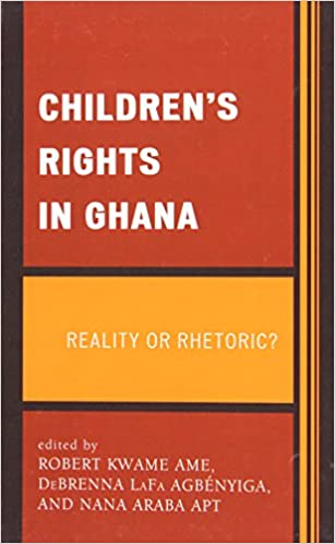 Book Children's Rights in Ghana: Reality or Rhetoric?