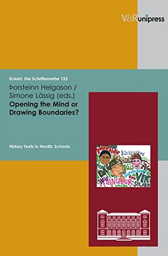 Opening the Mind or Drawing Boundaries?: History Texts in Nordic Schools (Eckert. Die Schriftenreihe)