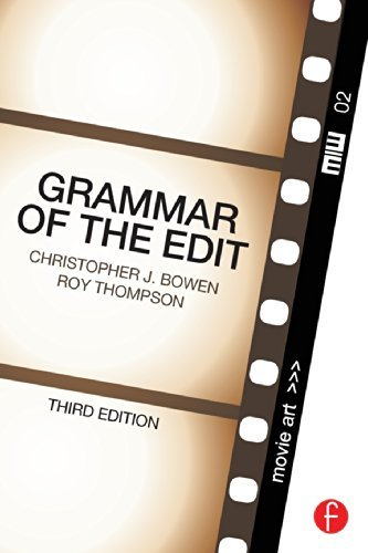 Grammar of the Edit by Bowen Christopher J. Thompson Roy (2013-02-08) Paperback