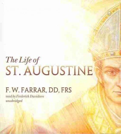 the life of st augustine In the last years of his life saint augustine wrote his retractationes, reviewing his writings and improving specific texts.