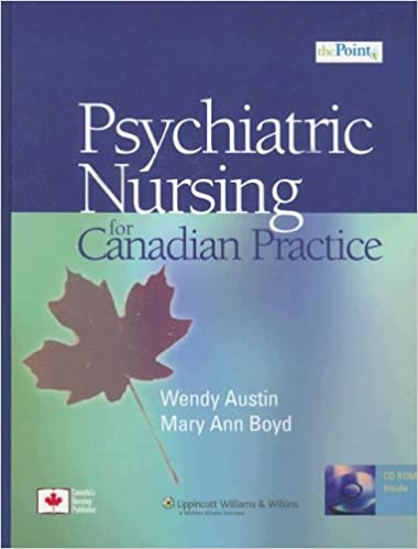 Psychiatric Nursing For Canadian Practice Wendy Austin Phd Rn Mary