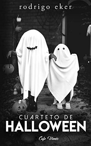Cuarteto de Halloween: Cuatro historias / cuentos de terror (3ra edición) (Spanish Edition)]()