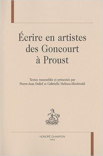 En ligne téléchargement ÉCRIRE EN ARTISTES DES GONCOURT À PROUST. pdf, epub ebook