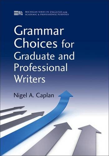 Grammar Choices for Graduate and Professional Writers (Michigan Series In English For Academic & Professional - Writers Choice