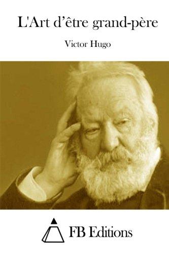 L'Art d'etre grand-pere  [Hugo, Victor] (Tapa Blanda)
