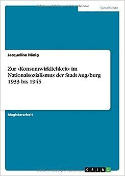 Zur Konsumwirklichkeit im Nationalsozialismus der Stadt Augsburg 1933 bis 1945