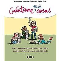 Cuétame Más Cosas: Más preguntas realizadas para niñas y niños sobre un tema apasionante