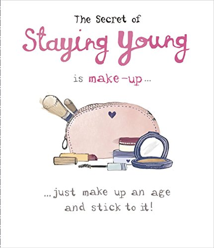 Secret Of Staying Young Is Make-Up Female Birthday New Uk Greeting Card ()