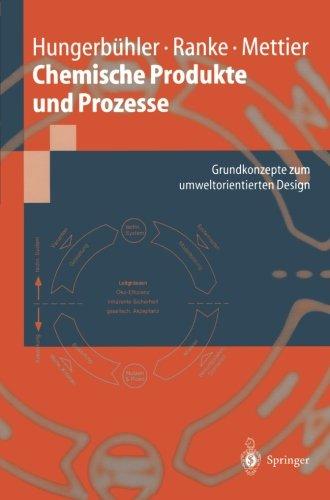 Chemische Produkte und Prozesse: Grundkonzepte zum umweltorientierten Design (German Edition)