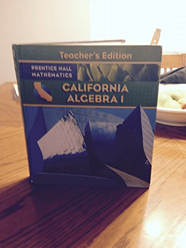California Algebra 1 Teacher's Edition (Prentice Hall Mathematics)