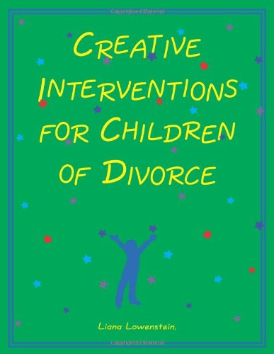 Creative Interventions for Children of Divorce