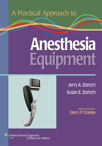 A Practical Approach to Anesthesia Equipment by Brand: Lippincott Williams n Wilkins