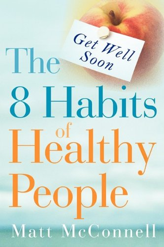 Download Get Well Soon, The 8 Habits of Healthy People ebook