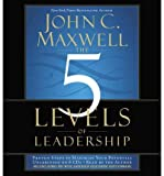 [(The 5 Levels of Leadership: Proven Steps to Maximise Your Potential )] [Author: John C. Maxwell] [Oct-2011]