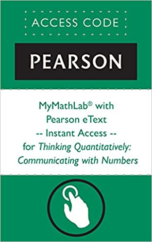 Mymathlab with pearson etext instant access for thinking mymathlab with pearson etext instant access for thinking quantitatively communicating with numbers 1st edition kindle edition fandeluxe Choice Image