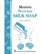 Making Natural Milk Soap: Storey's Country Wisdom Bulletin A-199
