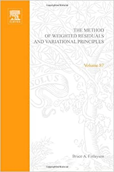 B.A. Finlayson - Methods Of Weighted Residuals And Vibrational Principles