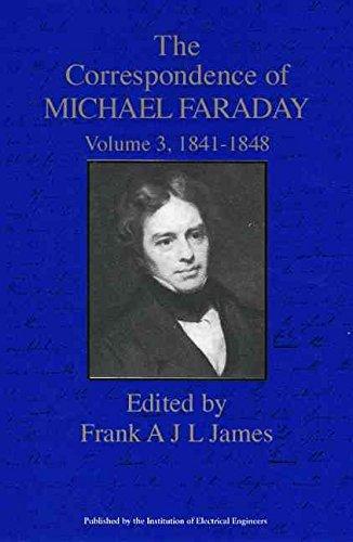 The Correspondence of Michael Faraday: 1841-December 1848, Letters 1334-2145 v. 3 : 1841-1848(Hardback) - 1996 Edition