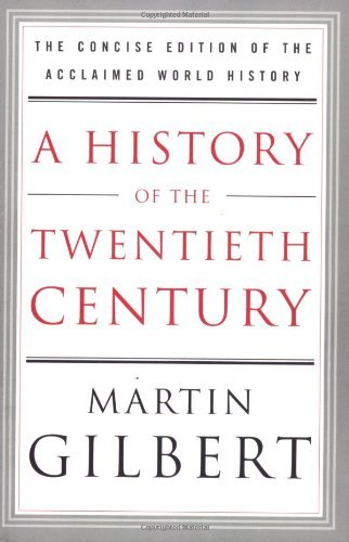 HISTORY OF THE TWENTIETH CENTURY:  THE CONCISE EDITION OF THE ACCLAIMED WORLD HISTORY PDF