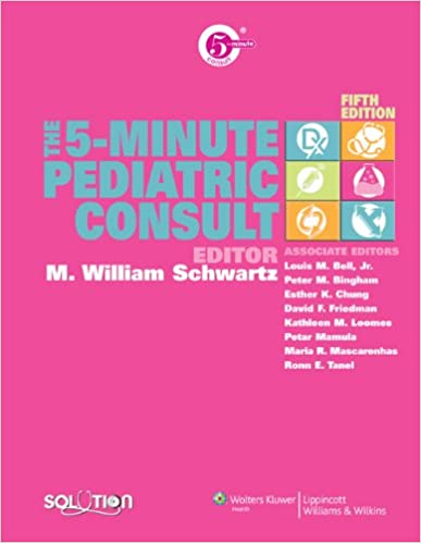 The 5-minute pediatric consult (the 5-minute consult series.