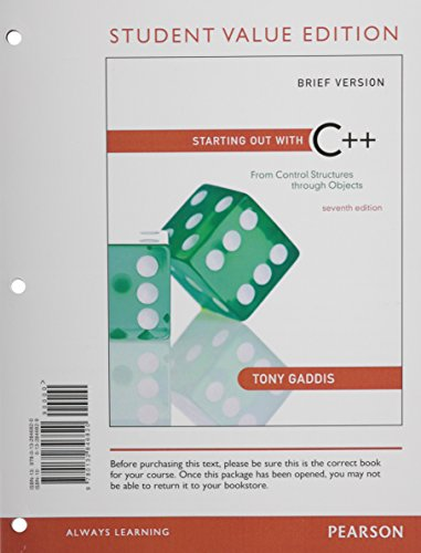 Starting Out with C++: From Control Structures through Objects, Brief, Student Value Edition (7th Edition)