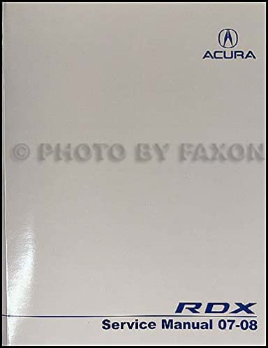 2007 2008 acura rdx repair shop manual original amazon com books rh amazon com 2008 acura rdx manual pdf 2008 acura rdx manual pdf
