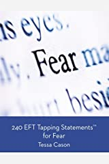 240 EFT Tapping Statements for Fear Paperback