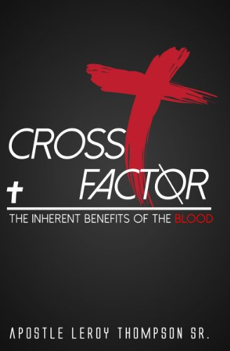 Cross Factor: The Inherent Benefits of the Blood - Kindle