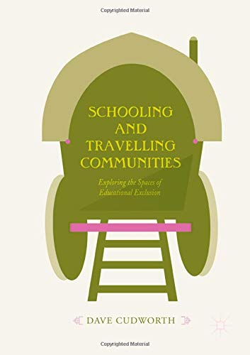 Download Schooling and Travelling Communities: Exploring the Spaces of Educational Exclusion ebook