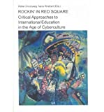 Rockin' in Red Square : Critical Approaches to International Education in the Age of Cyberculture, Grunzweig, Walter, 3825862054