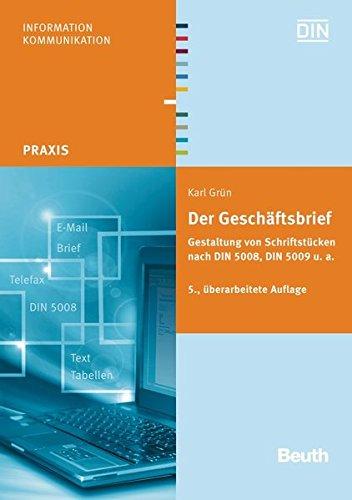 Der Geschäftsbrief: Gestaltung von Schriftstücken nach DIN 5008, DIN 5009 u. a. (Beuth Praxis)